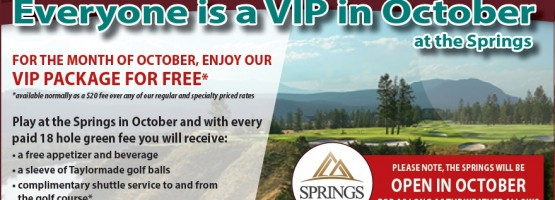Play The Springs in October and Upgrade to our VIP Package for Free!